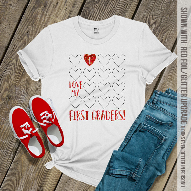 Teacher I love my first graders or any grade red glitter or foil heart Valentine Tshirt