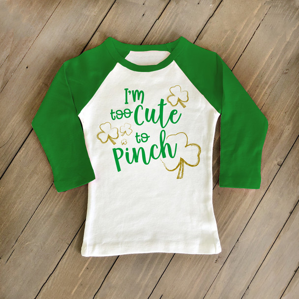 St. Patrick's Day too cute to pinch childrens raglan shirt