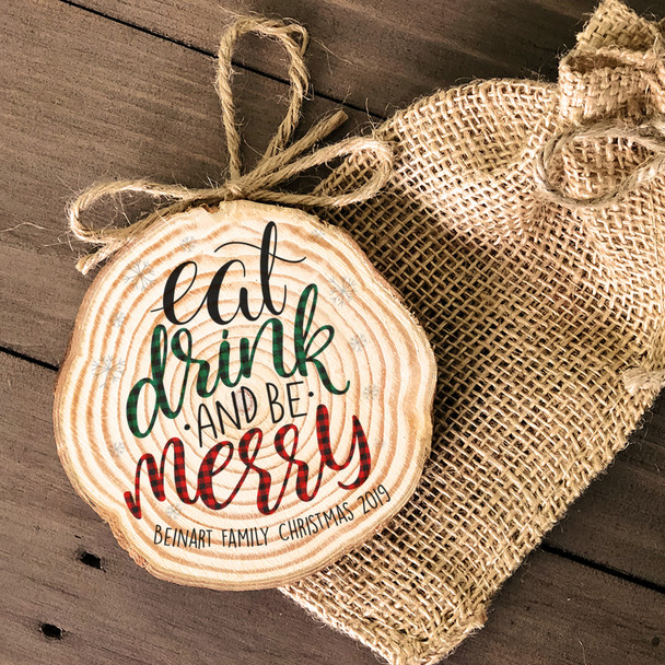 Christmas family eat drink and be merry wood slice ornament