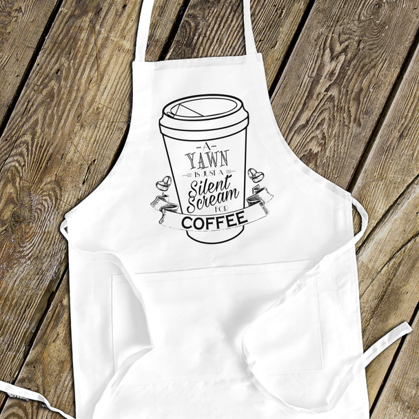 Funny a yawn is just a silent scream for coffee adult apron