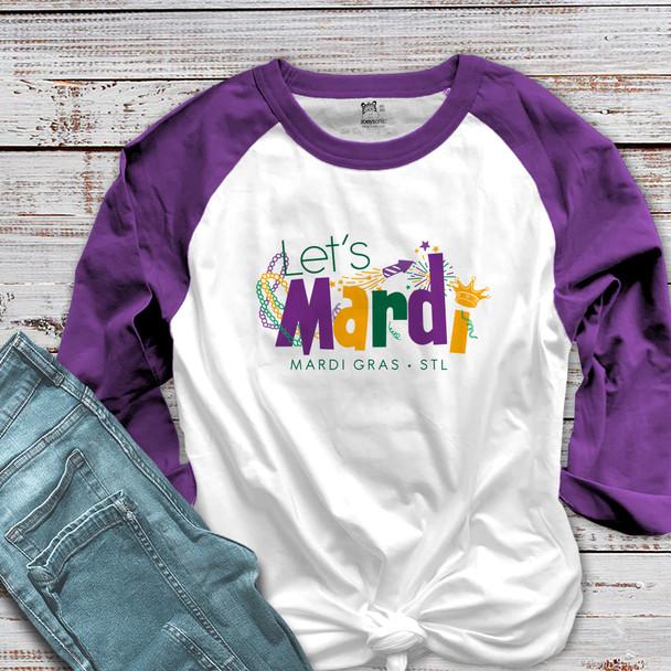 Mardi Gras STL let's mardi adult raglan shirt
