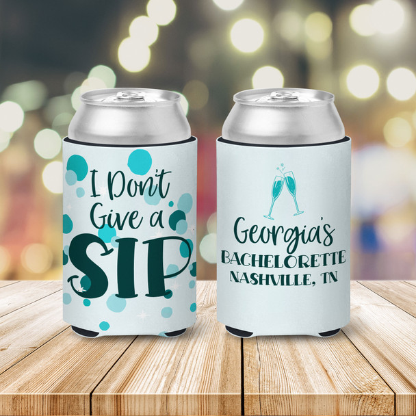 Bachelorette party don't give a sip personalized can coolie