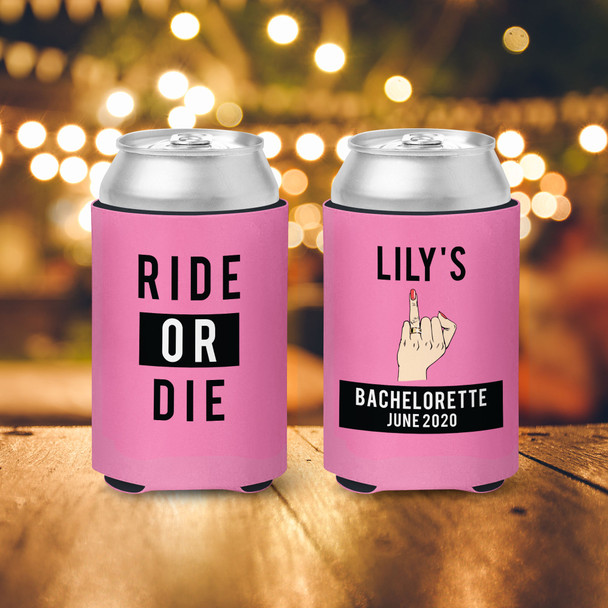 Bachelorette party bride and guests ride or die party can coolies