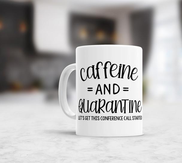 Funny caffeine and quarantine conference call coffee mug