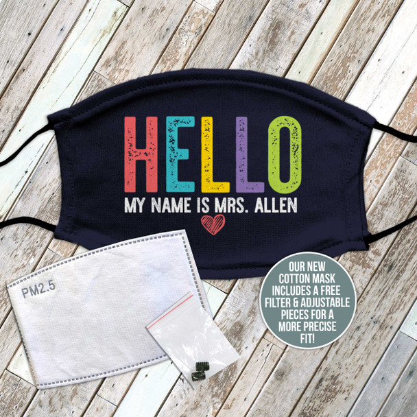 Teacher hello my name is personalized face mask