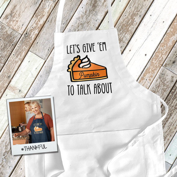Thanksgiving Day let's give 'em pumpkin to talk about adult apron