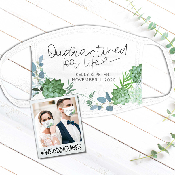 Quarantined for life succulent wedding guest favor personalized face mask