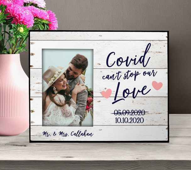 Covid can't stop our love new wedding date photo frame