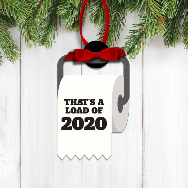 Funny that's a load of 2020 toilet paper commemorative Christmas ornament