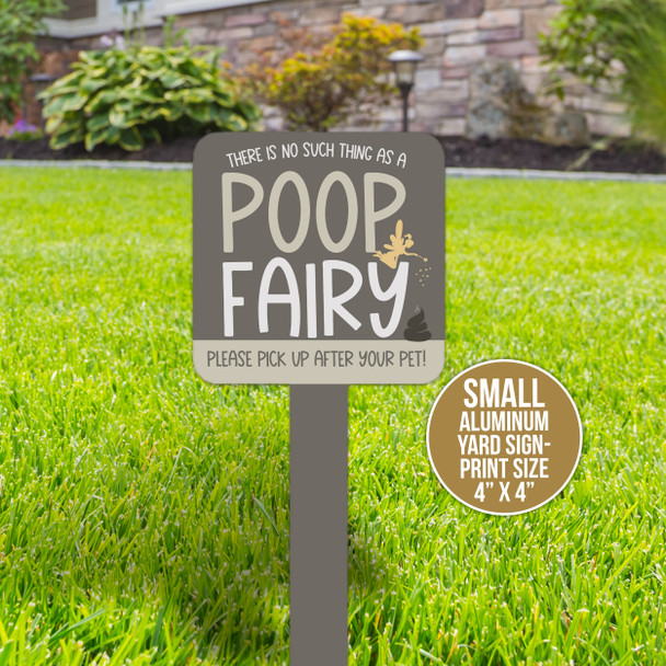 No poop fairy please pick up after your pet yard sign