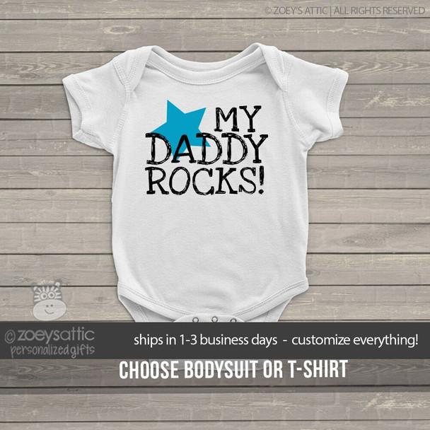 Father's Day bodysuit my daddy rocks personalized bodysuit or Tshirt