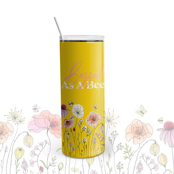 Buzzed as a bee stainless steel 20oz skinny tumbler