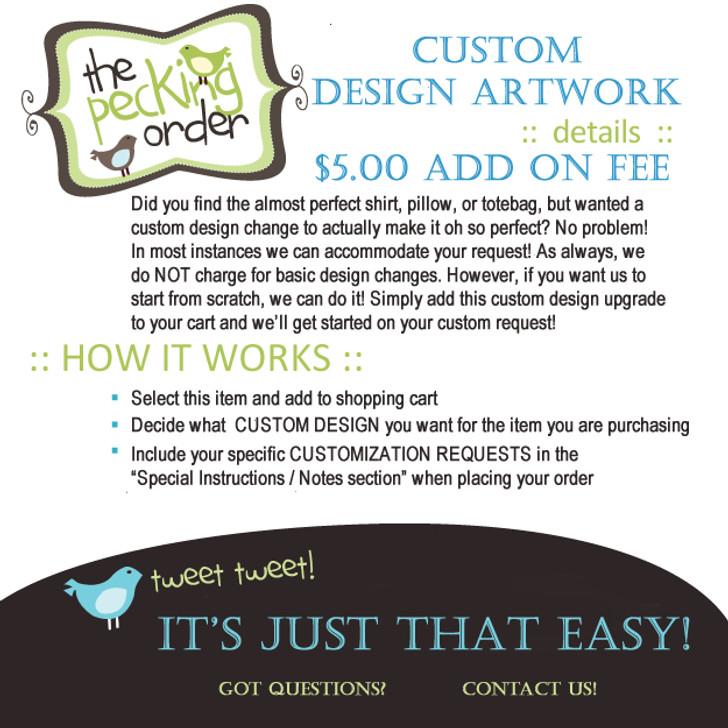 $5.00 CUSTOM DESIGN ARTWORK ADD ON FEE