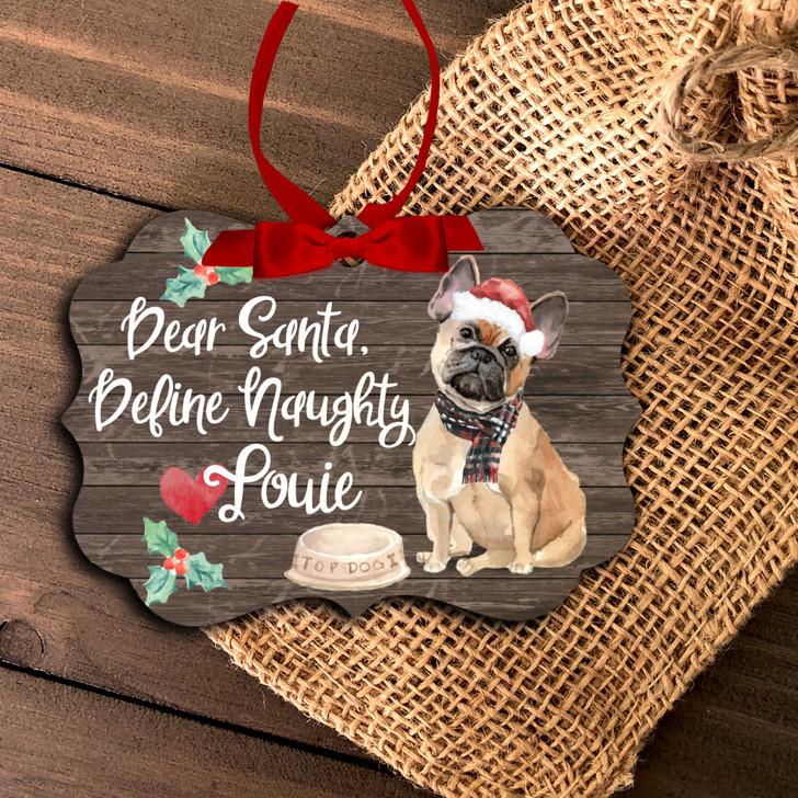 French Bulldog Christmas Ornament.Fawn French Bulldog Dear Santa Define Naughty Christmas Ornament