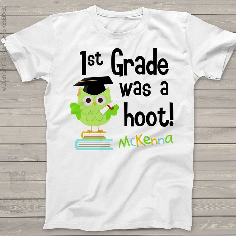 First grade or any grade was a hoot school year completion Tshirt