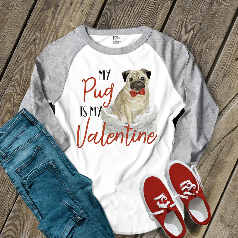 My Pug is my Valentine ADULT raglan shirt