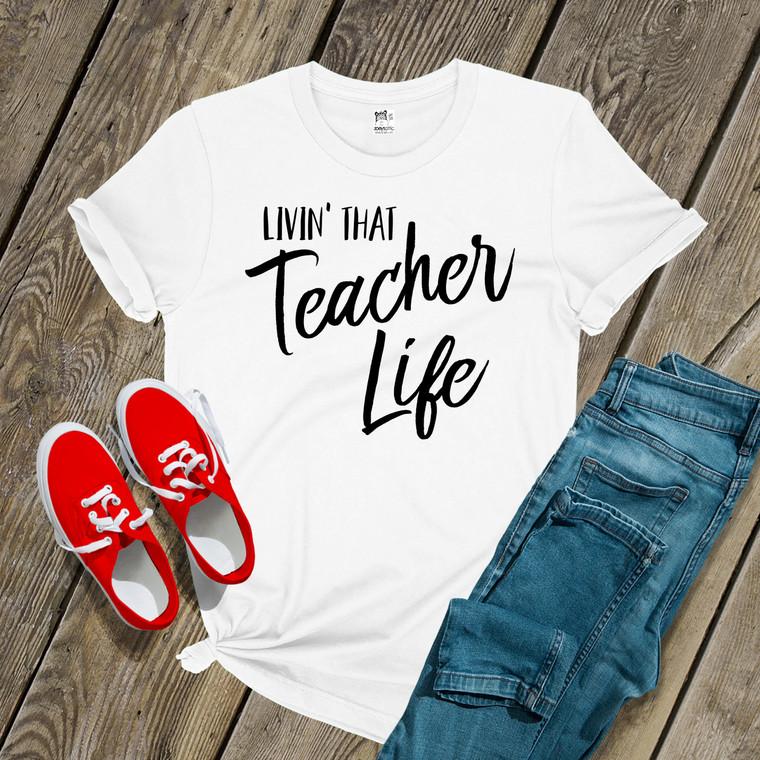 Teacher livin' that teacher life Tshirt