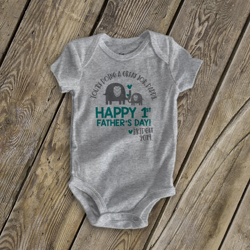 8865266ba ... 1st Father's Day boy bodysuit or t-shirt you're doing a great job ...