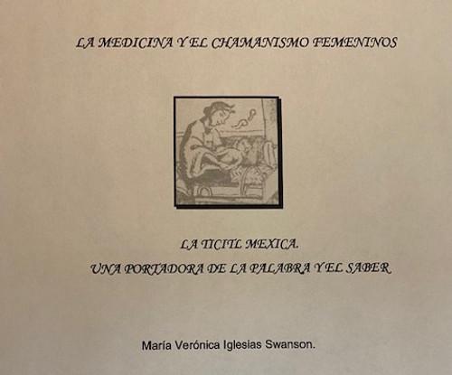 LA MEDICINA Y EL CHAMANISMO FEMENINOS por Veronica Iglesias