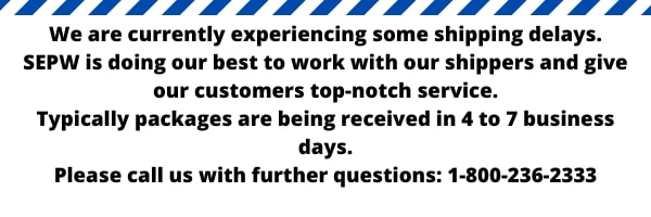 we-are-currently-experiencing-some-shipping-delays.-sepw-is-doing-our-best-to-work-with-our-shippers-and-give-our-customers-top-notch-service.-typically-packages-are-being-received-in-4-to-7-business-days.-please-cal.jpg