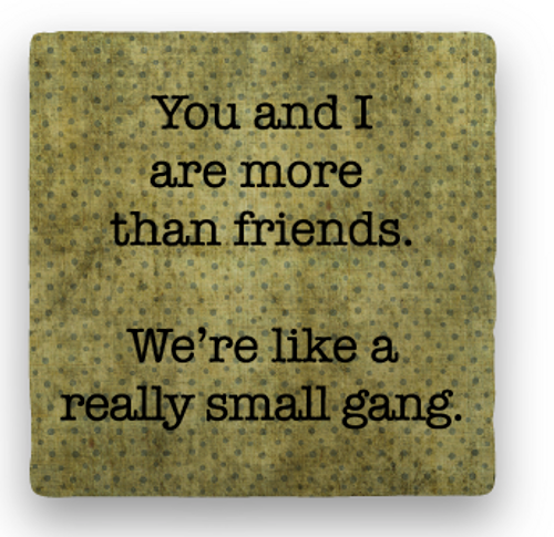 "A SMALL GANG, COASTER, ""You and I ..."""