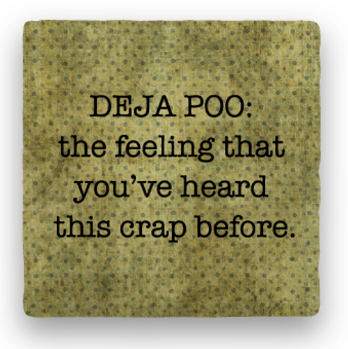 "DEJA POO COASTER, ""the feeling that ..."""