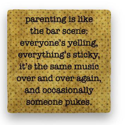 """PARENTING COASTER, """"Parenting is like ..."""""""