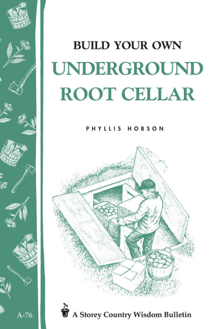 BOOK, BUILD YOUR OWN UNDERGROUND ROOT CELLAR, Workman Publishing - 32 Pages