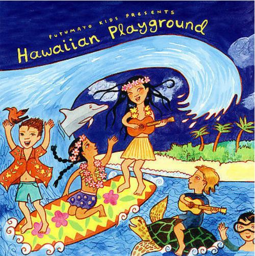 CD, HAWAIIAN PLAYGROUND, Putumayo