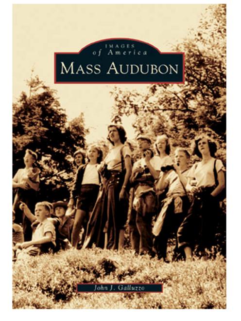 BOOK, MASS AUDUBON, Arcadia Publishing - 128 PAGES; 200 IMAGES