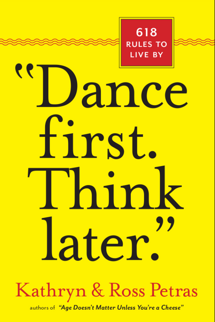 BOOK, DANCE FIRST. THINK LATER, Workman Publishing - 425 Pages