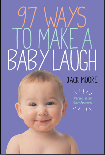 BOOK, 97 WAYS TO MAKE A BABY LAUGH, Workman Publishing - 208 Pages
