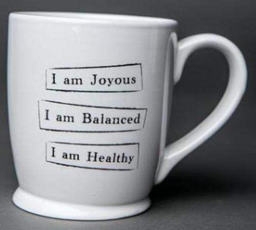 "MUG, ""Joyous, Balanced, Healthy""  Iamtra - 16 oz ceramic cup"
