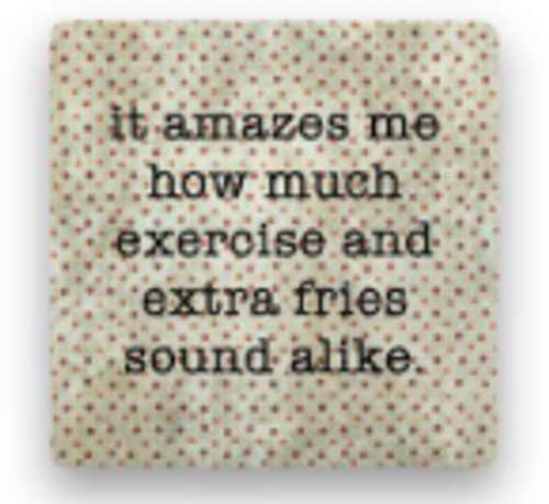 "EXTRA FRIES COASTER, ""It amazes me ..."""