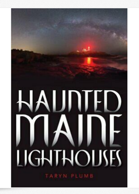 BOOK, HAUNTED MAINE LIGHTHOUSES - Autographed by Local author Taryn Plumb