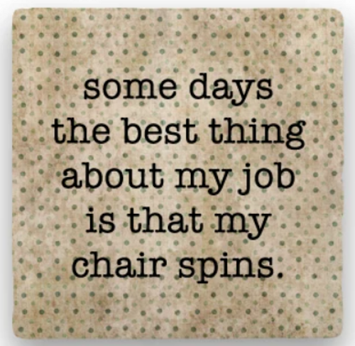 """BEST THING COASTER, """"Some days the best thing..."""""""