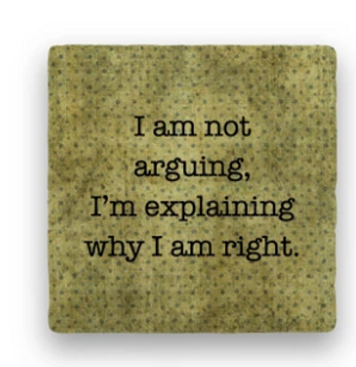 "ARGUING COASTER - ""I am not..."""