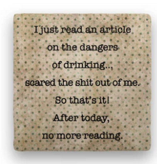 "DRINKING COASTER, ""I just read an article..."""