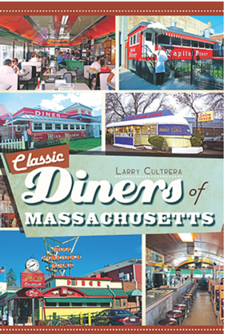 BOOK, CLASSIC DINERS OF MASSACHUSETTS, Arcadia Publishing - 160 Pages, 65 Images