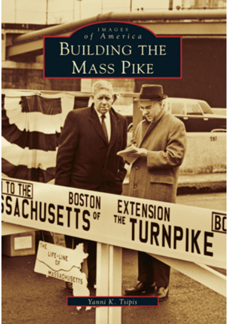 BOOK, BUILDING THE MASS PIKE, Arcadia Publishing - 128 Pages, 200 Images