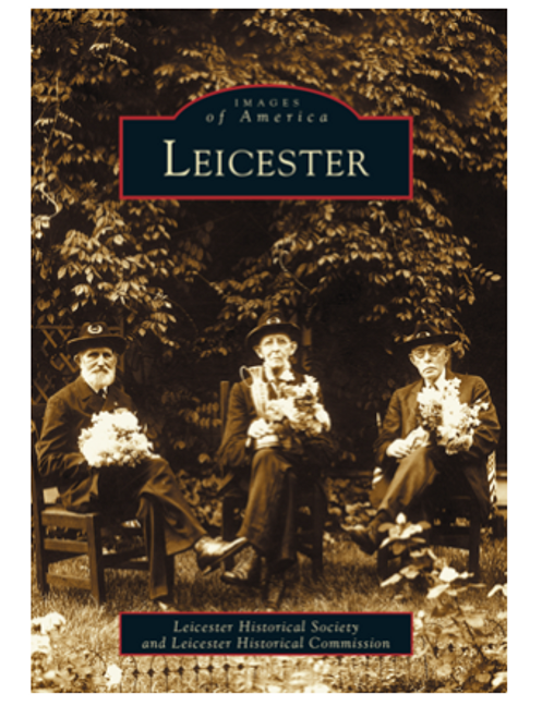 Book, LEICESTER MA, Arcadia Publishing - 128 PAGES; 200 IMAGES