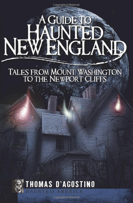 BOOK, HAUNTED NEW ENGLAND, Arcadia Publishing - 160 Pages