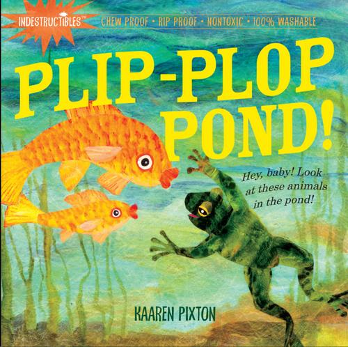 BOOK, PLIP-PLOP POND!, Indestructibles - 12 Pages