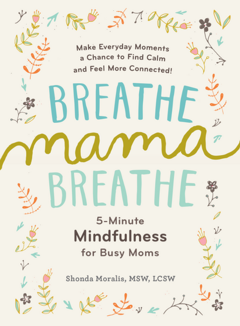 BOOK, BREATHE, MAMA, BREATHE, Workman Publishing - 288 Pages