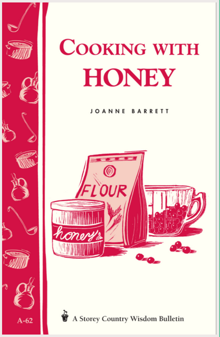 BOOK, COOKING WITH HONEY, Storey Publishing - 32 Pages