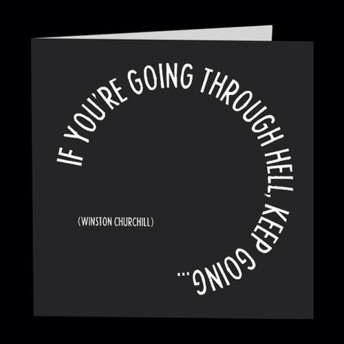 BLANK: IF YOU'RE GOING THROUGH HELL, KEEP GOING...