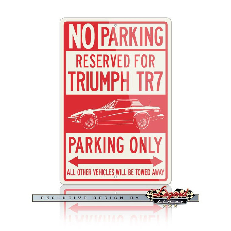 Triumph TR7 Coupe Reserved Parking Only Sign