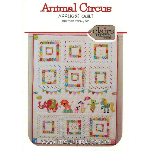 Animal Circus Quilt Pattern By Claire Turpin Design