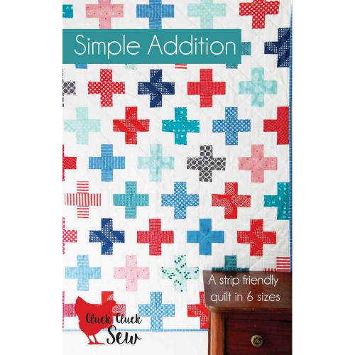 Simple Addition Quilt Pattern by Cluck Cluck Sew