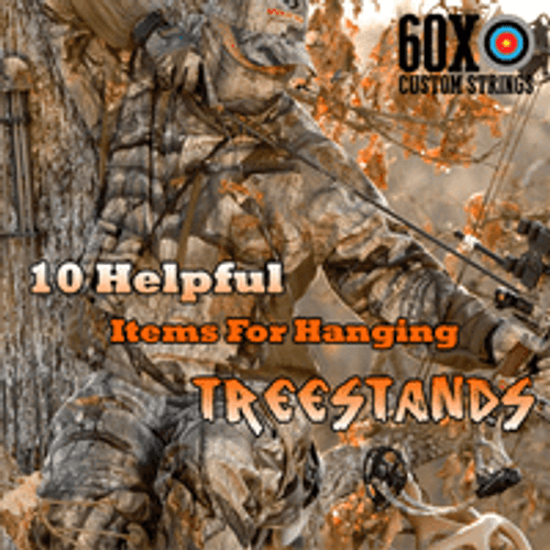 10 HELPFUL ITEMS FOR HANGING TREESTANDS